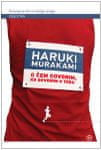 Haruki Murakami: O čem govorim, ko govorim o teku