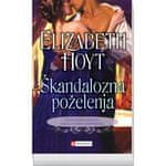 Elizabeth Hoyt: Škandalozna poželenja