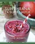 Julie Morris: Superhrana za super smutije