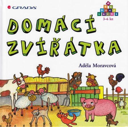 Moravcová Adéla: Domácí zvířátka - Předškoláček 3-6 let