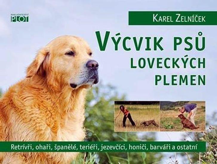 Zelníček Karel: Výcvik psů loveckých plemen