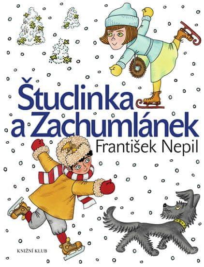 Nepil František: Štuclinka a Zachumlánek