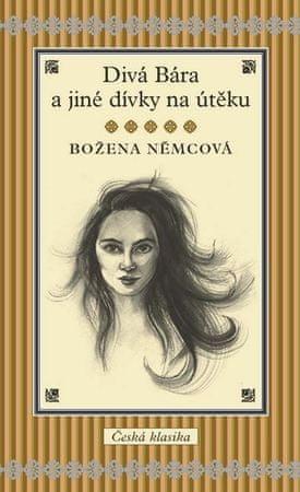 Němcová Božena: Divá Bára a jiné dívky na útěku