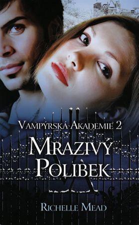 Mead Richelle: Vampýrská akademie 2 - Mrazivý polibek
