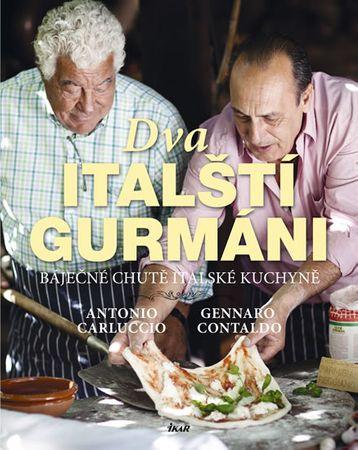 Carluccio Antonio, Contaldo Gennaro: Dva italští gurmáni