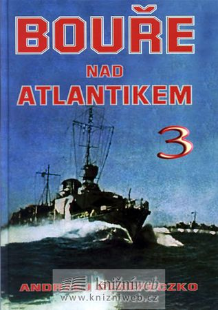 Perepeczko Andrzej: Bouře nad Atlantikem 3