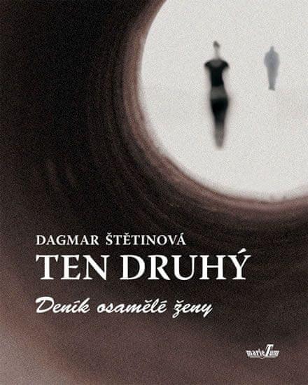 Štětinová Dagmar: Ten druhý - Deník osamělé ženy