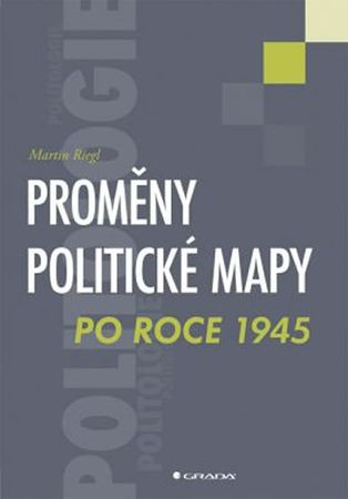 Riegl Martin: Proměny politické mapy po roce 1945