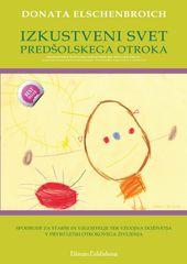 Donata Elschenbroich: Izkustveni svet predšolskega otroka
