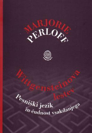Marjorie Perloff: Wittgensteinova lestev,