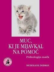 Nicholas H. Dodman, Muc, ki je mijavkal na pomoč, Psihologija mačk
