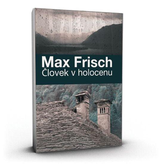 Max Frisch: Človek v holocenu