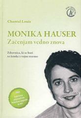 Chantal Louis: Monika Hauser - Začenjam vedno znova