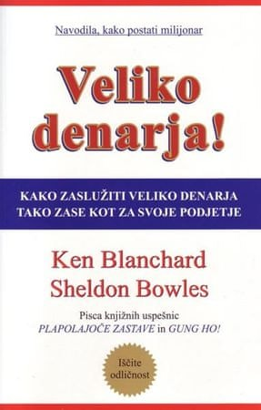 Sheldon M. Bowles, Ken Blanchard: Veliko denarja, mehka