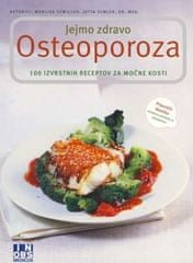 Osteoporoza - jejmo zdravo, Marlisa Szwillus (mehka, 2009)