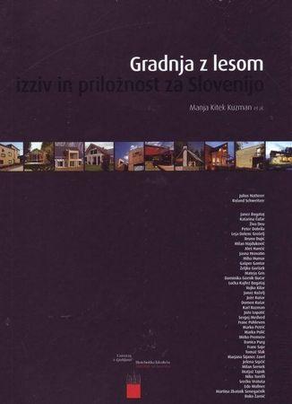 Manja Kitek Kuzman, Gradnja z lesom, Izziv in priložnost za Slovenijo