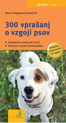 Horst Hegewald-Kawich: 300 vprašanj o vzgoji psov, mehka