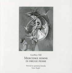 Geoffrey Hill: Mercijske himne in druge pesmi