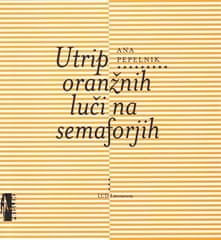 Ana Pepelnik, Utrip oranžnih luči na semaforjih