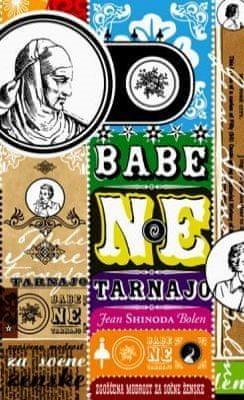 Jean Shinoda Bolen: Babe ne tarnajo, trda