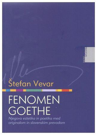 Štefan Vevar: Fenomen Goethe