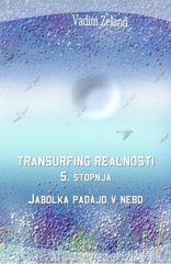 Vadim Zeland: Transurfing realnosti, 5. stopnja