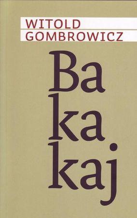 Witold Gombrowicz, Bakakaj