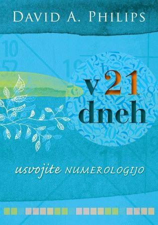 David A. Philips: V 21 dneh usvojite numerologijo