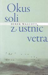 Derek Walcott, Okus soli z ustnic vetra