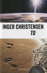 Inger Christensen: To, trda 2012