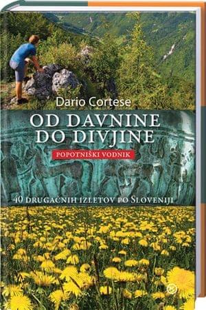Od davnine do divjine, Dario Cortese (trda, 2013)