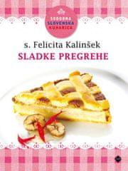 Sodobna slovenska kuharica: Sladke pregrehe, Felicita Kalinšek (broširana, 2013 (1. ponatis))