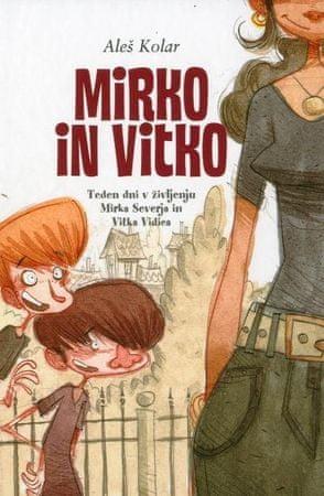 Aleš Kolar: Mirko in Vitko