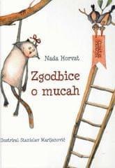 Nada Horvat: Zgodbice o mucah