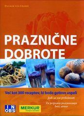 Dagmar von Cramm, Praznične dobrote: več kot 300 receptov, ki bodo gotovo uspeli