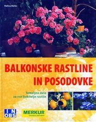 Halina Heitz, Balkonske rastline in posodovke, Temeljno delo za vse ljubitelje rastlin