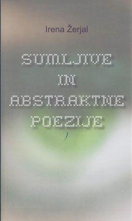 Sumljive in abstraktne poezije, Irena Žerjal (trda, 2013)