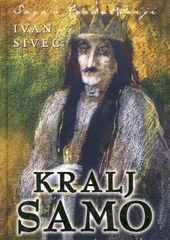 Ivan Sivec: Saga o Karantaniji 1.del: Kralj Samo, trda