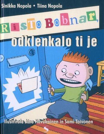 Risto Bobnar, odklenkalo ti je, Sinikka Nopola (trda, 2013)