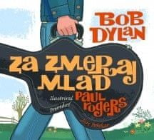 Bob Dylan, Za zmeraj mlad, trda