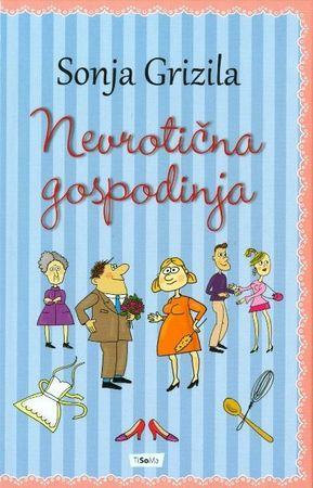 Nevrotična gospodinja, Sonja Grizila (trda, 2013)