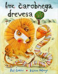 Ime čarobnega drevesa, Dianne Hofmeyr (trda, 2013)
