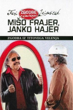 Mišo frajer, Janko hajer, Feri Lainšček (trda, 2013)