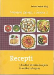Narava zdravi s hrano 2, Polona Kresal Bizaj (mehka, 2013)