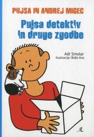 Pujsa detektiv in druge zgodbe, Adi Smolar (trda, 2013)