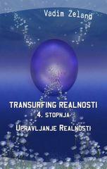 Vadim Zeland, Transurfing realnosti, 4. stopnja, Upravljanje realnosti