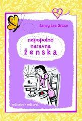 Nepopolno naravna ženska Avtor: Janey Lee Grace