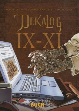 Dekalog IX-XI , Frank Giroud (trda, 2013)