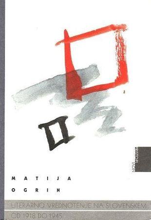 Matija Ogrin, Literarno vrednotenje na slovenskem od 1918 do 1945