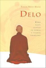 Delo, Thich Nhat Hanh (mehka, 2013)